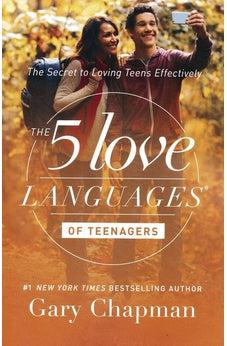 The 5 Love Languages of Teenagers: The Secret to Loving Teens Effectively 9780802412843