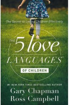 The 5 Love Languages of Children: The Secret to Loving Children Effectively 9780802412850
