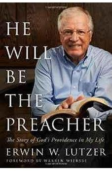 Image of He Will Be the Preacher: The Story of God's Providence in My Life 9780802413062