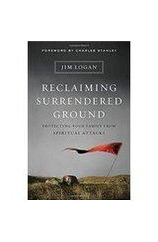 Reclaiming Surrendered Ground: Protecting Your Family from Spiritual Attacks 9780802413123