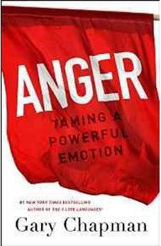 Anger: Taming a Powerful Emotion 9780802413147