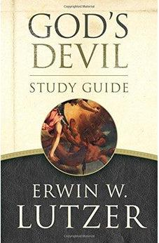 God's Devil Study Guide: The Incredible Story of How Satan's Rebellion Serves God's Purposes 9780802413154