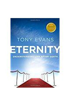 Eternity: Understanding Life After Death (Kingdom Agenda Series) 9780802413888