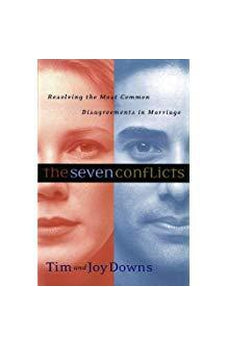 The Seven Conflicts: Resolving the Most Common Disagreements in Marriage 9780802414236