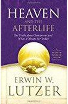 Heaven and the Afterlife: The Truth about Tomorrow and What it Means for Today 9780802414366