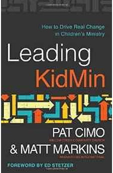 Leading KidMin: How to Drive Real Change in Children's Ministry 9780802414649