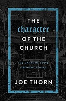 The Character of the Church: The Marks of God's Obedient People 9780802414717