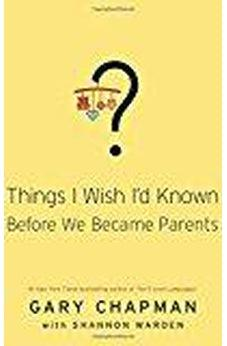 Things I Wish I'd Known Before We Became Parents 9780802414748