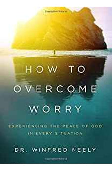 How to Overcome Worry: Experiencing the Peace of God in Every Situation 9780802415042