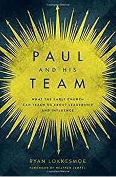 Paul and His Team: What the Early Church Can Teach Us About Leadership and Influence 9780802415646