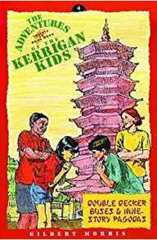 Nine-Story Pagodas and Double Decker Buses (The Adventures of the Kerrigan Kids #4) 9780802415813