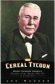 Cereal Tycoon: Harry Parsons Crowell Founder of the Quaker Oats Co. 9780802416162