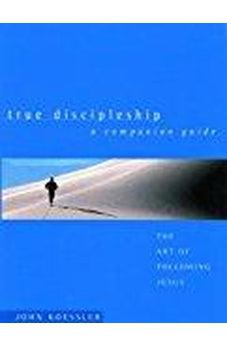 True Discipleship Companion Guide: The Art of Following Jesus 9780802416438