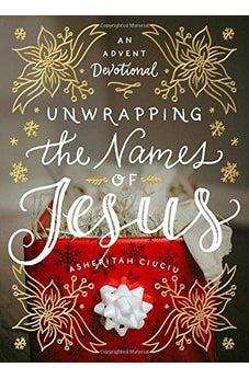 Unwrapping the Names of Jesus: An Advent Devotional 9780802416728