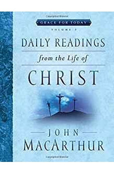Daily Readings From the Life of Christ, Volume 2 (Grace For Today) 9780802418043