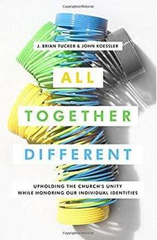 All Together Different: Upholding the Church's Unity While Honoring Our Individual Identities 9780802418081