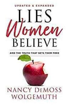Lies Women Believe: And the Truth that Sets Them Free 9780802418364