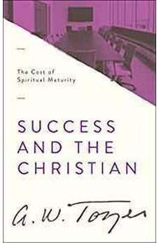 Success and the Christian: The Cost of Spiritual Maturity 9780802418418