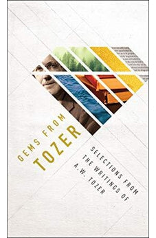 Gems from Tozer: Selections from the Writings of A.W. Tozer 9780802418449