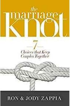 The Marriage Knot: 7 Choices that Keep Couples Together 9780802418456