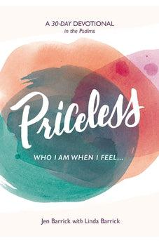 Priceless: Who I Am When I Feel . . . 9780802418715