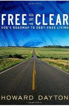 Free and Clear: God's Roadmap to Debt-Free Living 9780802422576