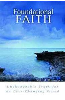 Foundational Faith: Unchangeable Truth for an Ever-changing World 9780802423177