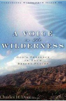 A Voice in the Wilderness: God's Presence in Your Desert Places 9780802429087