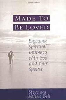 Made to be Loved: Enyoying Spiritual Intimacy with God and Your Spouse 9780802433992