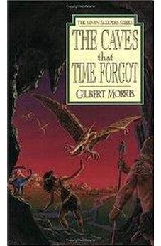 The Caves That Time Forgot (Seven Sleepers Series #4)  9780802436849