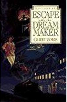 Escape with the Dream Maker (Seven Sleepers Series #9) (Book 9) 9780802436924