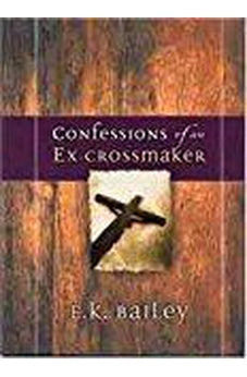 Confessions of an Ex-Crossmaker 9780802437303