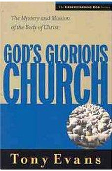God's Glorious Church: The Mystery and Mission of the Body of Christ (Understanding God Series) 9780802439512