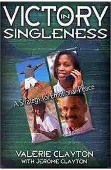 Victory in Singleness: A Strategy for Emotional Peace 9780802440150