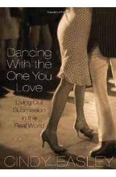 Dancing With the One You Love: Living Out Submission in the Real World 9780802441645