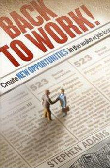 Image of Back to Work!: Create New Opportunities in the Wake of Job Loss 9780802442611