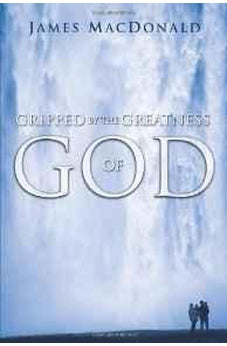 Gripped by the Greatness of God 9780802447784