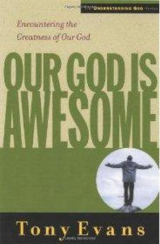 Our God is Awesome: Encountering the Greatness of Our God 9780802448507