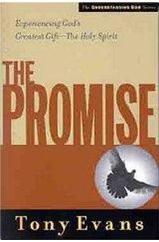 The Promise: Experiencing God's Greatest Gift - the Holy Spirit (Understanding God Series) 9780802448521