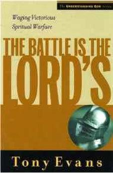 The Battle is the Lords: Waging Victorious Spiritual Warfare (Understanding God Series) 9780802448552