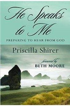 He Speaks to Me: Preparing to Hear From God 9780802450074