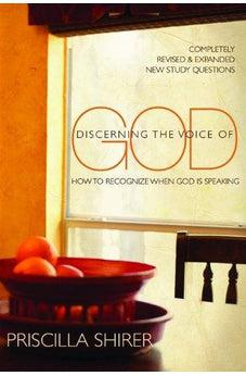 Discerning the Voice of God: How to Recognize When God is Speaking 9780802450128