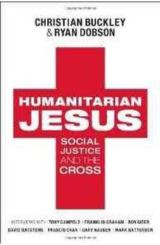 Humanitarian Jesus: Social Justice and the Cross 9780802452634