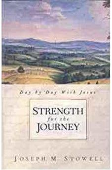 Strength for the Journey: Day-by-Day with Jesus 9780802456458