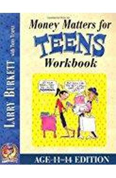 Money Matters Workbook for Teens (ages 11-14) 9780802463456