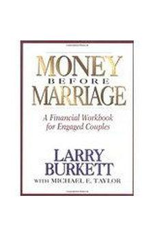 Money Before Marriage: A Financial Workbook for Engaged Couples 9780802463890