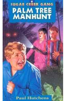 Palm Tree Manhunt (Sugar Creek Gang Original Series)  9780802470126