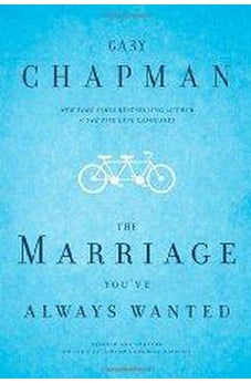 The Marriage You've Always Wanted 9780802472977