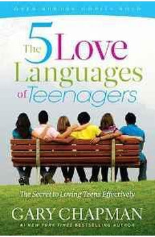 The 5 Love Languages of Teenagers New Edition: The Secret to Loving Teens Effectively 9780802473134