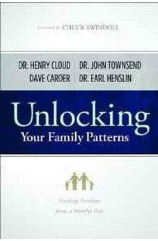 Unlocking Your Family Patterns: Finding Freedom From a Hurtful Past 9780802477446